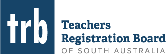 <logo> Teachers Registration Board  of South Australia